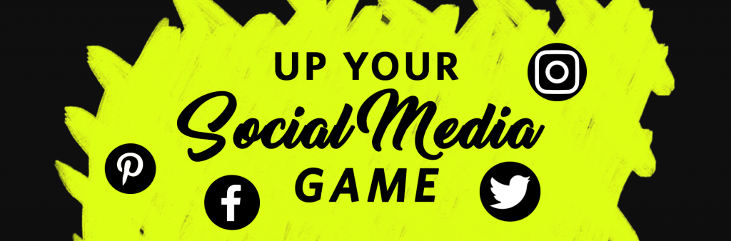 How to up your social media game!