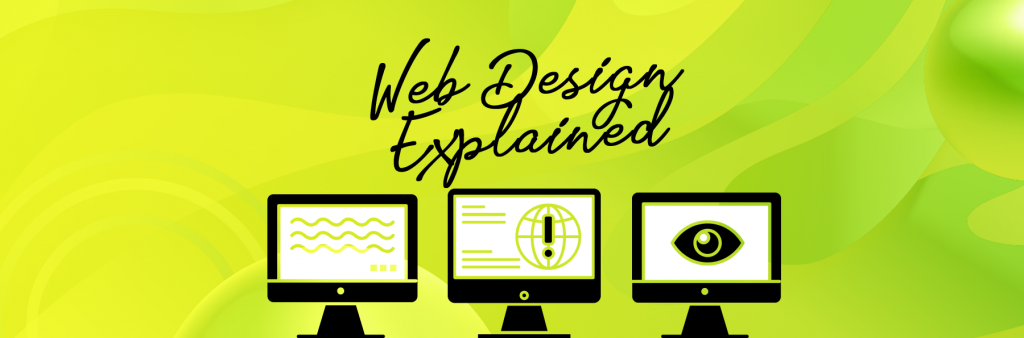 Web Design Explained – What Makes A Good Website!